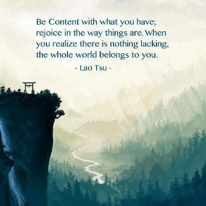 Be content with what you have,The Mantra for Happiness, Positive Thinking ,Inspirational Quotes, Good Morning Quotes, Lao Tzu