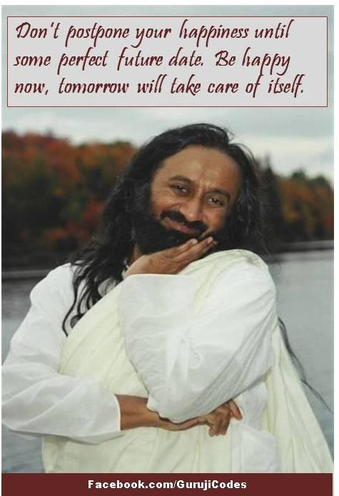 Inspirational Quotes, Pictures and Motivational Thoughts,Sri Sri Ravi Shankar,happiness ,