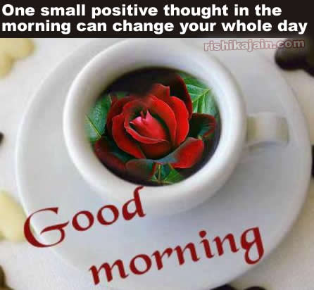 good morning ,positive thinking,wishes,quotes,messages,greetings,thought