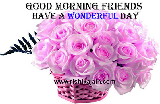 Good morning friends; wishes,message,quotes,thoughts,sms