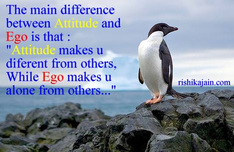 attitude,ego,Inspirational Quotes, Pictures and Motivational Thoughts.