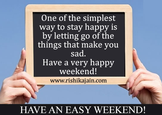 Weekend - Inspirational Quotes, Pictures and Motivational Thoughts